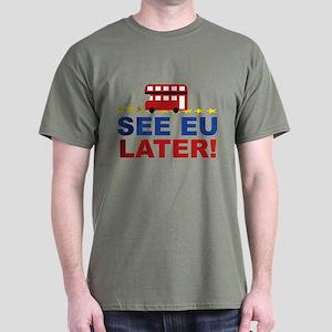 See EU Later! Dark T-Shirt