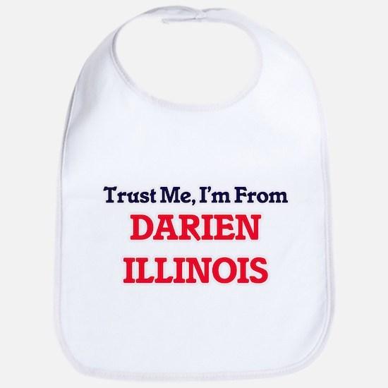 Trust Me, I'm from Darien Illinois Bib