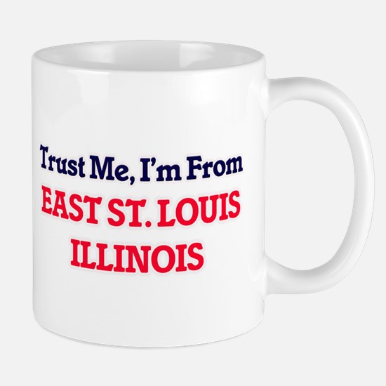 Trust Me, I'm from East St. Louis Illinois Mugs