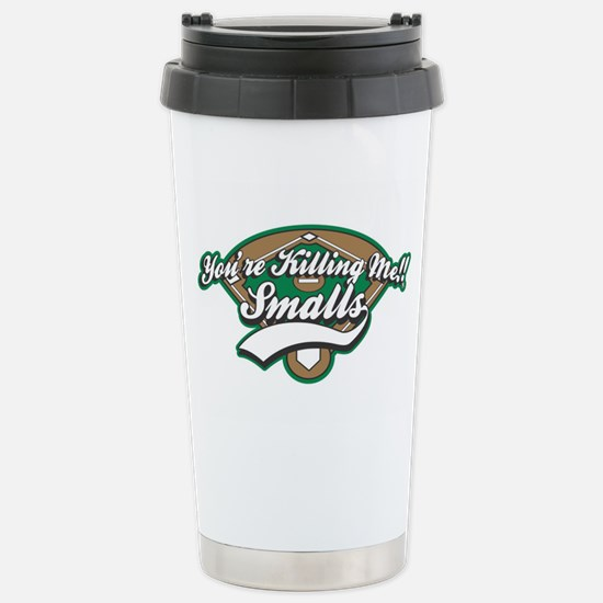 You're Killing Me,Small Stainless Steel Travel Mug