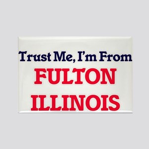 Trust Me, I'm from Fulton Illinois Magnets