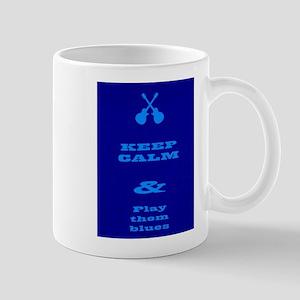 Keep Calm And Play Them Blues Mugs