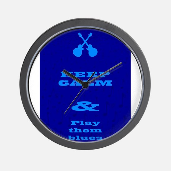 Keep Calm And Play Them Blues Wall Clock