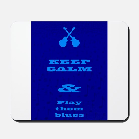 Keep Calm And Play Them Blues Mousepad