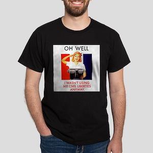 Oh Well, Wasn't Using Civil Liberties Dark T-Shirt