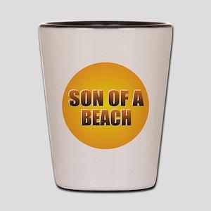 SON OF A BEACH Shot Glass
