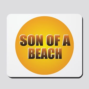 SON OF A BEACH Mousepad