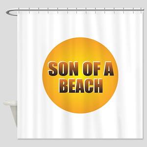 SON OF A BEACH Shower Curtain