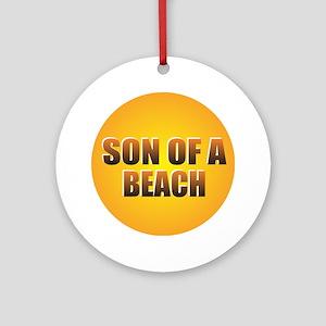 SON OF A BEACH Round Ornament