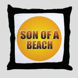 SON OF A BEACH Throw Pillow