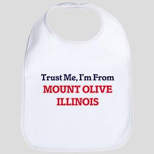 Trust Me, I'm from Mount Olive Illinois Bib