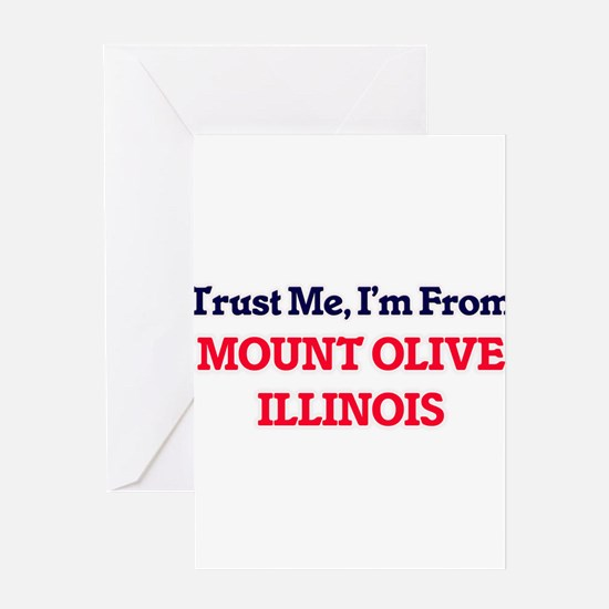 Trust Me, I'm from Mount Olive Illi Greeting Cards