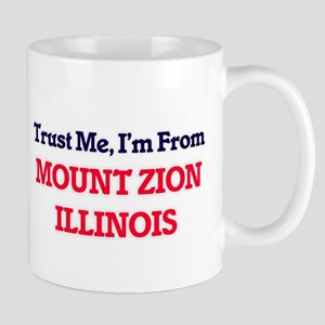 Trust Me, I'm from Mount Zion Illinois Mugs