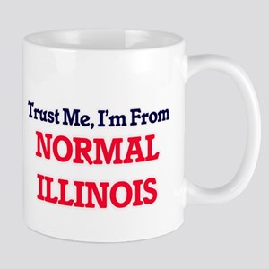 Trust Me, I'm from Normal Illinois Mugs