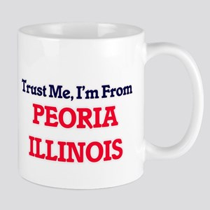 Trust Me, I'm from Peoria Illinois Mugs