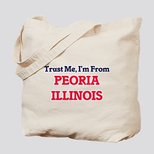 Trust Me, I'm from Peoria Illinois Tote Bag