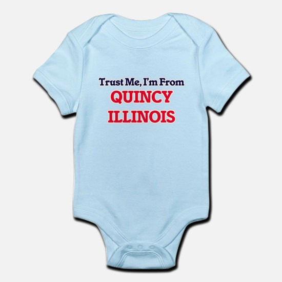 Trust Me, I'm from Quincy Illinois Body Suit