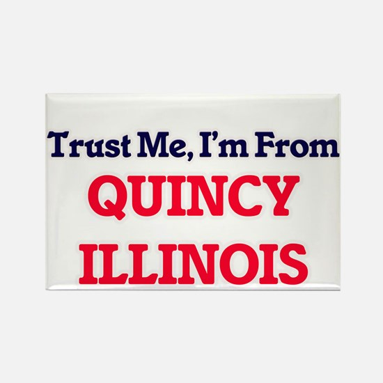 Trust Me, I'm from Quincy Illinois Magnets