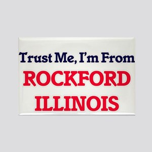 Trust Me, I'm from Rockford Illinois Magnets