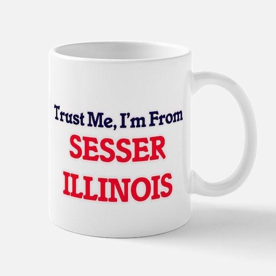 Trust Me, I'm from Sesser Illinois Mugs