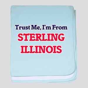 Trust Me, I'm from Sterling Illinois baby blanket
