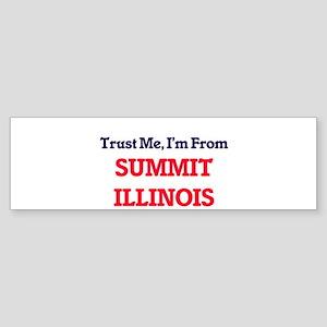 Trust Me, I'm from Summit Illinois Bumper Sticker