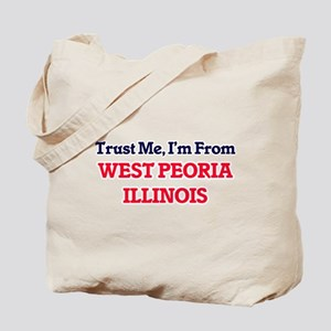 Trust Me, I'm from West Peoria Illinois Tote Bag