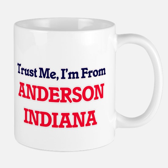 Trust Me, I'm from Anderson Indiana Mugs