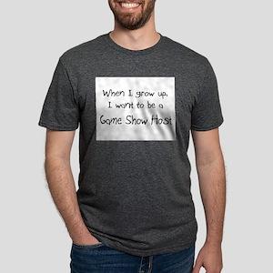 When I grow up I want to be a Game Show Hos T-Shir