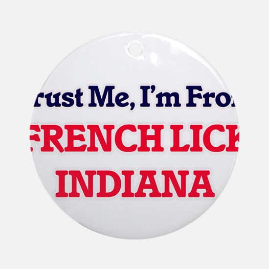 Trust Me, I'm from French Lick Indi Round Ornament