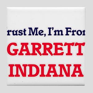 Trust Me, I'm from Garrett Indiana Tile Coaster