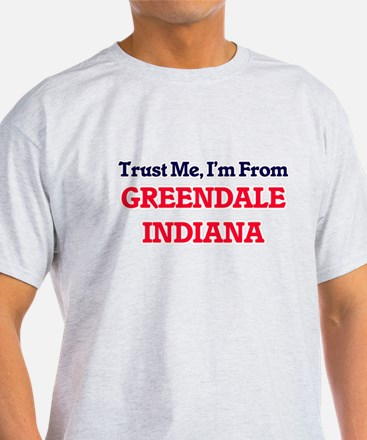 Trust Me, I'm from Greendale Indiana T-Shirt