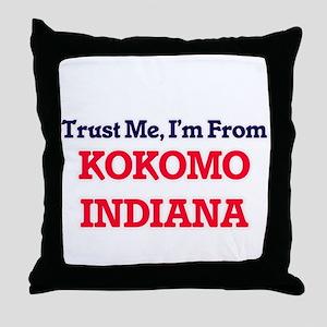 Trust Me, I'm from Kokomo Indiana Throw Pillow