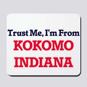 Trust Me, I'm from Kokomo Indiana Mousepad