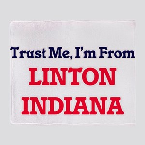 Trust Me, I'm from Linton Indiana Throw Blanket