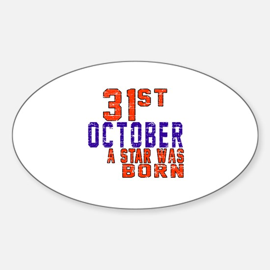 31 October A Star Was Born Sticker (Oval)
