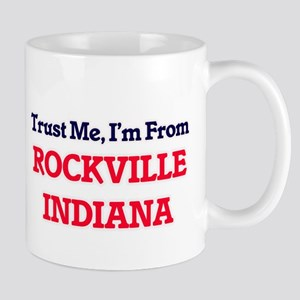 Trust Me, I'm from Rockville Indiana Mugs