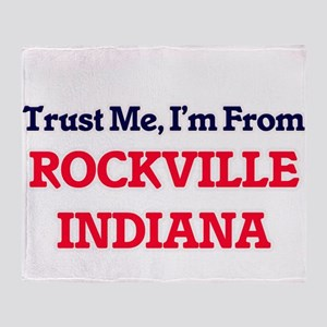 Trust Me, I'm from Rockville Indiana Throw Blanket