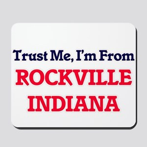 Trust Me, I'm from Rockville Indiana Mousepad