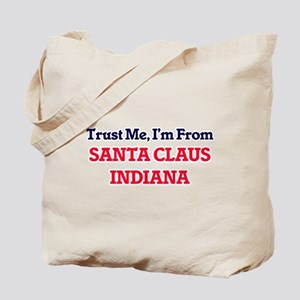 Trust Me, I'm from Santa Claus Indiana Tote Bag