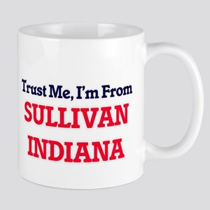 Trust Me, I'm from Sullivan Indiana Mugs