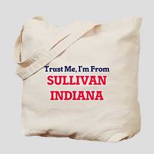Trust Me, I'm from Sullivan Indiana Tote Bag