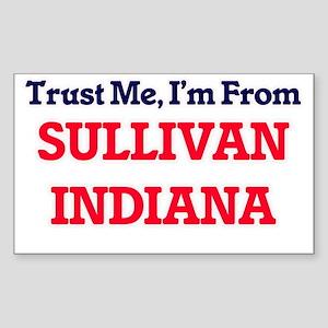 Trust Me, I'm from Sullivan Indiana Sticker
