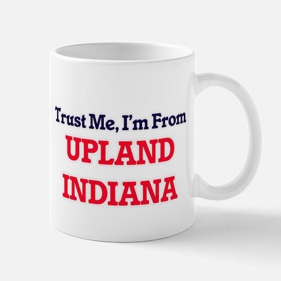 Trust Me, I'm from Upland Indiana Mugs