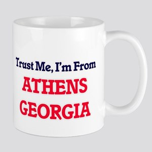 Trust Me, I'm from Athens Georgia Mugs