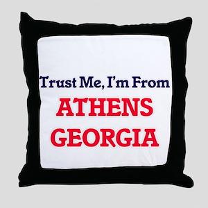 Trust Me, I'm from Athens Georgia Throw Pillow