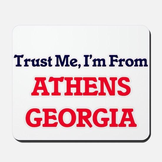 Trust Me, I'm from Athens Georgia Mousepad