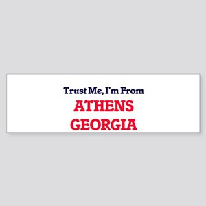 Trust Me, I'm from Athens Georgia Bumper Sticker