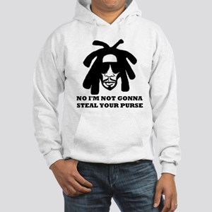 No I'm Not Gonna Steal Your Purse Hooded Sweatshir