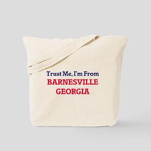 Trust Me, I'm from Barnesville Georgia Tote Bag